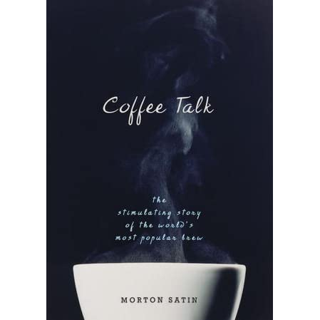 Buku Coffee Talk: The Stimulating Story of the World's Most Popular Brew